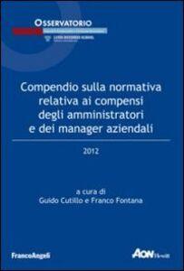 Libro Compendio sulla normativa relativa ai compensi degli amministratori e dei manager aziendali 2012