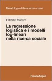 La regressione logistica e i modelli log-lineari nella ricerca sociale