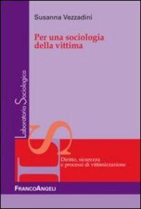 Libro Per una sociologia della vittima Susanna Vezzadini