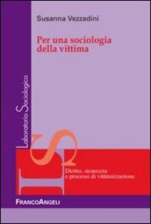 Per una sociologia della vittima - Susanna Vezzadini - copertina