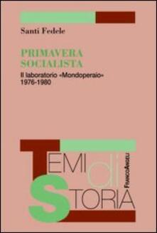 Primavera socialista. Il laboratorio «Mondoperaio» 1976-1980 - Santi Fedele - copertina