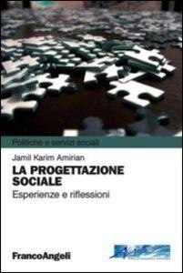 Foto Cover di La progettazione sociale. Esperienze e riflessioni, Libro di Jamil K. Amirian, edito da Franco Angeli