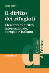 Il diritto dei rifugiati. Elementi di diritto internazionale, europeo e italiano