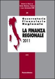 Libro Osservatorio finanziario regionale. Vol. 34: La finanza regionale 2011.