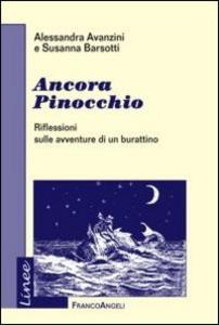 Libro Ancora Pinocchio. Riflessioni sulle avventure di un burattino Alessandra Avanzini , Susanna Barsotti