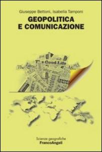 Libro Geopolitica e comunicazione Giuseppe Bettoni , Isabella Tamponi