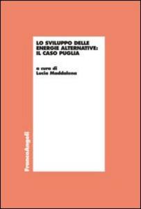 Libro Lo sviluppo delle energie alternative. Il caso Puglia