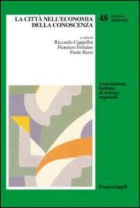 Foto Cover di La città nell'economia della conoscenza, Libro di  edito da Franco Angeli