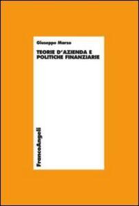 Foto Cover di Teoria d'azienda e politiche finanziarie, Libro di Giuseppe Marzo, edito da Franco Angeli