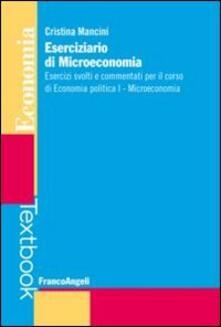 Laboratorioprovematerialilct.it Eserciziario di microeconomia. Esercizi svolti e commentati per il corso di economia politica I. Microeconomia Image