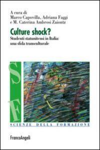 Foto Cover di Culture shock? Studenti statunitensi in Italia: una sfida transculturale, Libro di  edito da Franco Angeli