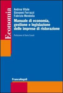Foto Cover di Manuale di economia, gestione e legislazione delle imprese di ristorazione, Libro di AA.VV edito da Franco Angeli