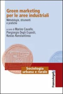 Libro Green marketing per le aree industriali. Metodologie, strumenti e pratiche