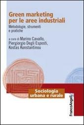 Green marketing per le aree industriali. Metodologie, strumenti e pratiche
