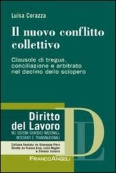 Il nuovo conflitto collettivo. Clausole di tregua, conciliazione e arbitrato nel declino dello sciopero