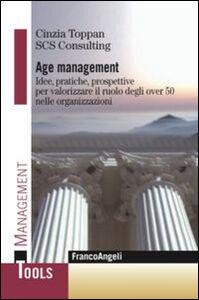 Libro Age management. Idee, pratiche, prospettive per valorizzare il ruolo degli over 50 nelle organizzazioni