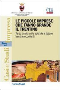 Libro Le piccole imprese che fanno grande il Trentino. Terza analisi sulle aziende artigiane trentine eccellenti