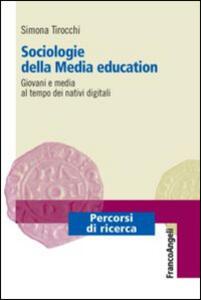 Sociologie della media education. Giovani e media al tempo dei nativi digitali