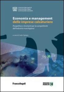 Libro Economia e management delle imprese calzaturiere. Prospettive e strumenti per la competitività dell'industria marchigiana