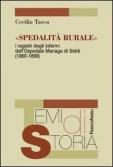 Spedalità rurale. I registri degli infermi dellospedale Managu di Siddi (1860-1890).pdf
