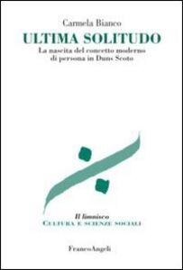 Foto Cover di Ultima solitudo. La nascita del concetto moderno di persona in Duns Scoto, Libro di Carmela Bianco, edito da Franco Angeli