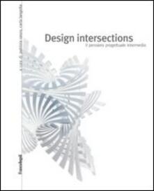 Camfeed.it Design intersections. Il pensiero progettuale intermedio Image