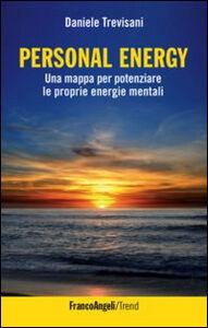 Foto Cover di Personal energy. Una mappa per potenziare le proprie energie mentali, Libro di Daniele Trevisani, edito da Franco Angeli