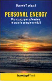 Personal energy. Una mappa per potenziare le proprie energie mentali - Daniele Trevisani - copertina