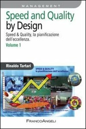 Speed and quality by design. Speed & quality, la pianificazione dell'eccellenza. Vol. 1