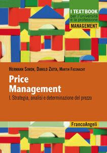 Foto Cover di Price management. Vol. 1: Strategia, analisi e determinazione del prezzo., Libro di AA.VV edito da Franco Angeli