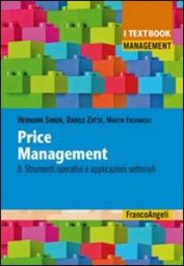 Libro Price management. Vol. 2: Strumenti operativi e applicazioni settoriali. Hermann Simon , Danilo Zatta , Martin Fassnacht