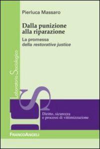 Foto Cover di Dalla punizione alla riparazione. La promessa della restorative justice, Libro di Pierluca Massaro, edito da Franco Angeli
