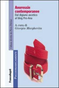 Libro Anoressie contemporanee. Dal digiuno ascetico ai blog Pro-Ana