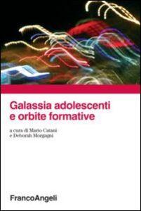 Libro Galassia adolescenti e orbite formative