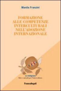 Libro Formazione alle competenze interculturali nell'adozione internazionale Manila Franzini