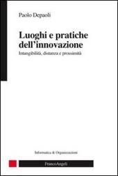 Luoghi e pratiche dell'innovazione. Intangibilità, distanza e prossimità