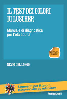 Listadelpopolo.it Il test dei colori di Lüscher. Manuale di diagnostica per l'età adulta Image