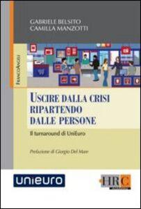 Foto Cover di Uscire dalla crisi ripartendo dalle persone. Il turnaround di UniEuro, Libro di Gabriele Belsito,Camilla Manzotti, edito da Franco Angeli