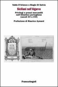 Siciliani nell'Algarve. Privilegi e prassi mercantili nell'Atlantico portoghese (secoli XV-XVI)