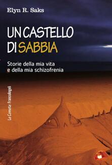 Birrafraitrulli.it Un castello di sabbia. Storie della mia vita e della mia schizofrenia Image