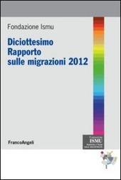Diciottesimo rapporto sulle migrazioni 2012