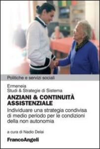 Anziani & continuità assistenziale. Individuare una strategia condivisa di medio periodo per le condizioni della non autonomia