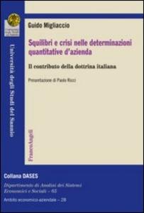 Libro Squilibri e crisi nelle determinazioni quantitative d'azienda. Il contributo della dottrina italiana Guido Migliaccio