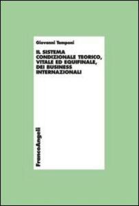 Libro Il sistema condizionale teorico, vitale ed equifinale dei business internazionali Giovanni Tamponi