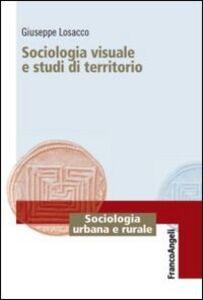 Libro Sociologia visuale e studi di territorio Giuseppe Losacco