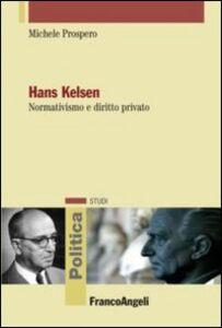 Libro Hans Kelsen. Normativismo e diritto privato Michele Prospero