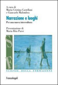 Libro Narrazione e luoghi. Per una nuova intercultura