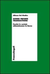 Libro Going private transactions. Perché le società abbandonano la Borsa Alfonso Del Giudice