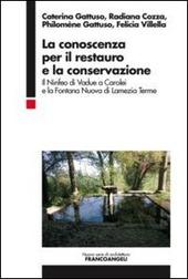 La conoscenza per il restauro e la conservazione. Il Ninfeo di Vadue a Carolei e la Fontana Nuova di Lamezia Terme