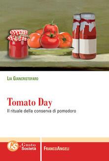 Tomato day. Il rituale della conserva di pomodoro - Lia Giancristofaro - copertina
